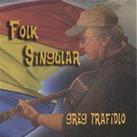 Greg Trafidlo - Folk Singular