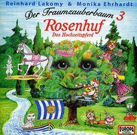 Reinhard Lakomy - Der Traumzauberbaum 3: Rosenhuf Das Hoc [Import]