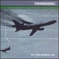 Promenade - Part Two: Goodness Ends