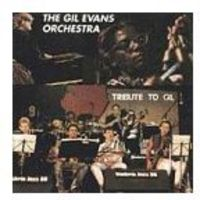 The Gil Evans Orchestra - Tribute To Gil [Import]