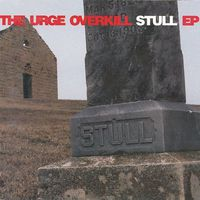 Urge Overkill - Stull (ep)