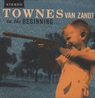 Townes Van Zandt - In The Beginning ...