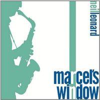 Neil Leonard - Marcel's Window