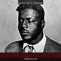 Blind Willie Johnson - American Epic: The Best Of Blind Willie Johnson [LP]
