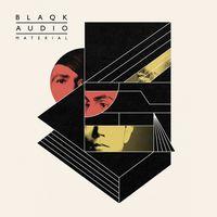 Blaqk Audio - Material [Vinyl]