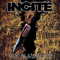 Incite - Slaughter [Reissue]