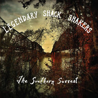 Legendary Shack Shakers - Southern Surreal