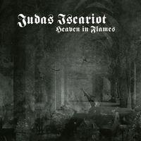 Judas Iscariot - Heaven In Flames