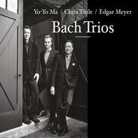 Yo-Yo Ma / Chris Thile / Edgar Meyer - Bach Trios