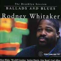 Rodney Whitaker - Brooklyn Session Ballads & Blu