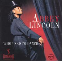 Abbey Lincoln - Who Used To Dance