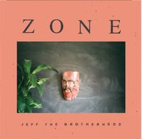 Jeff The Brotherhood - Zone