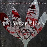 Armageddon Dildos - Herbstzeitlose