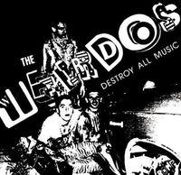Weirdos - Destroy All Music