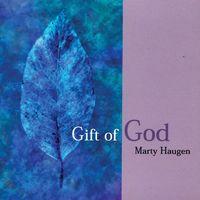 Marty Haugen - Gift Of God