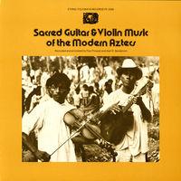 Sacred Guitar & Violin Music O - Sacred Guitar & Violin Music Of The Modern Aztecs