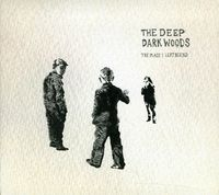 The Deep Dark Woods - Place I Left Behind [Import]
