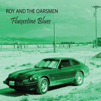 Roy - Fluoxetine Blues