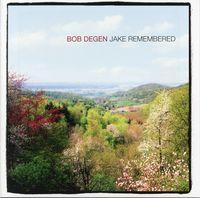 Bob Degen - Jake Remembered