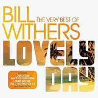 Bill Withers - Lovely Day-The Very Best Of [Import]