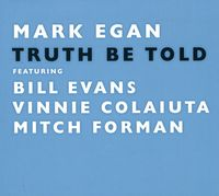 Mark Egan - Truth Be Told [Import]