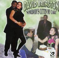 David Brinston - Somebody's Cuttin' My Cake