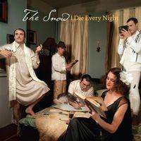 The Snow - I Die Every Night