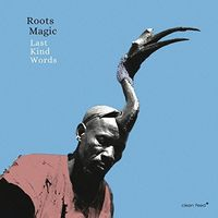 Roots Magic - Last Kind Words