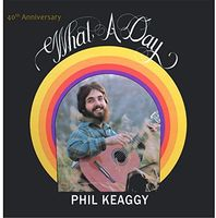 Phil Keaggy - What A Day (40Th Anniversary)