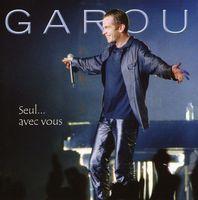 Garou - Seul Avec Vous [Import]