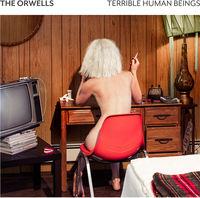 The Orwells - Terrible Human Beings [Vinyl]