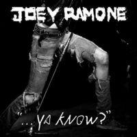 Joey Ramone - Ya Know