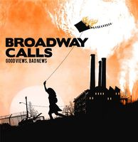 Broadway Calls - Good Views Bad News