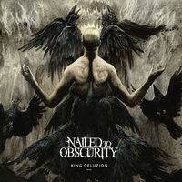 Nailed To Obscurity - King Delusion [Import]