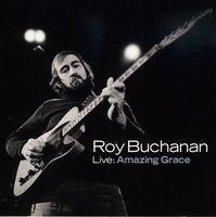 Roy Buchanan - Live: Amazing Grace