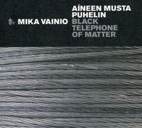 Mika Vainio - Aineen Musta Puhelin [Black Telephone Of Matter]