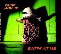 Gurf Morlix - Eatin at Me