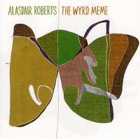 Alasdair Roberts - The Wyrd Meme