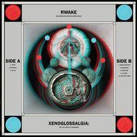 Rwake - Xenoglossalgia: The Last Stage of Awareness [Vinyl]