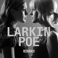 Larkin Poe - Reskinned [Digipak]