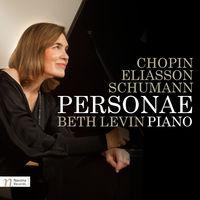 Beth Levin - Chopin, Eliasson & Schumann: Personae