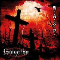 W.A.S.P. - Golgotha [Import]