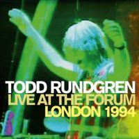 Todd Rundgren - Live At The Forum: London 1994 [Deluxe Edition]