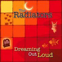 Radiators - Dreaming Out Loud