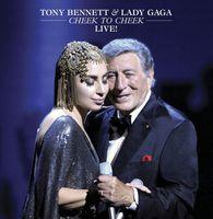 Tony Bennett & Lady Gaga - Tony Bennett & Lady Gaga: Cheek to Cheek Live!