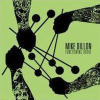Mike Dillon - Functioning Broke [Vinyl]