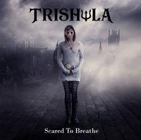 Trishula - Scared To Breathe