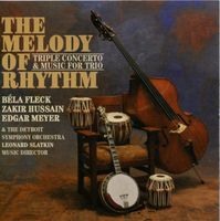 Bela Fleck - Melody Of Rhythm: Triple Concerto and Music For Trio