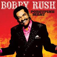 Bobby Rush - Porcupine Meat [2LP]