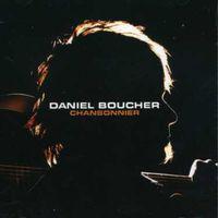 Daniel Boucher - Chansonnier